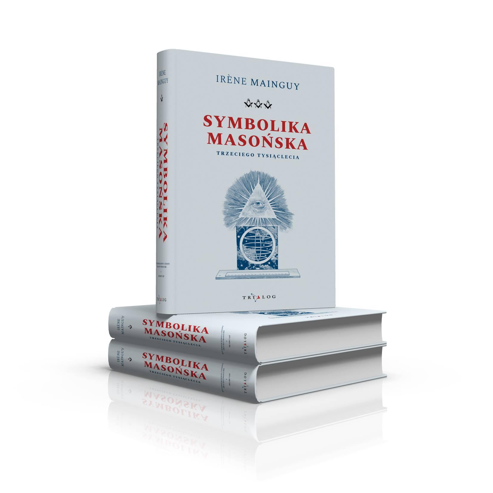 Symbolika Masońska Trzeciego Tysiąclecia - Irène Mainguy